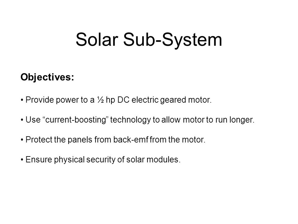 Solar Sub-System Objectives: