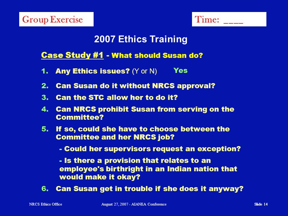 2007 Ethics Training Group Exercise Time: ____