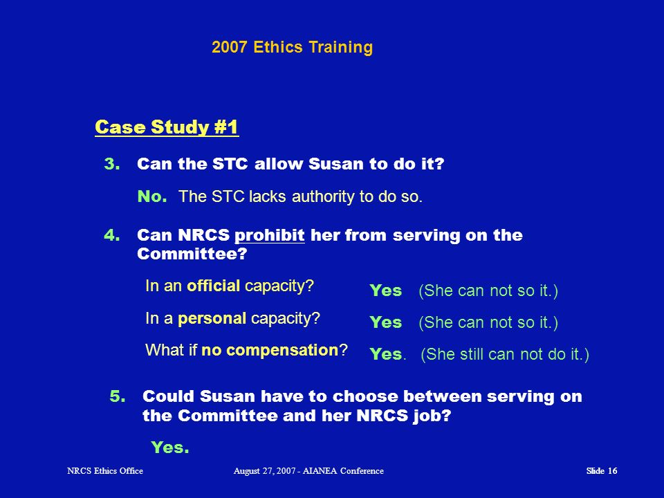 Case Study #1 2007 Ethics Training Can the STC allow Susan to do it