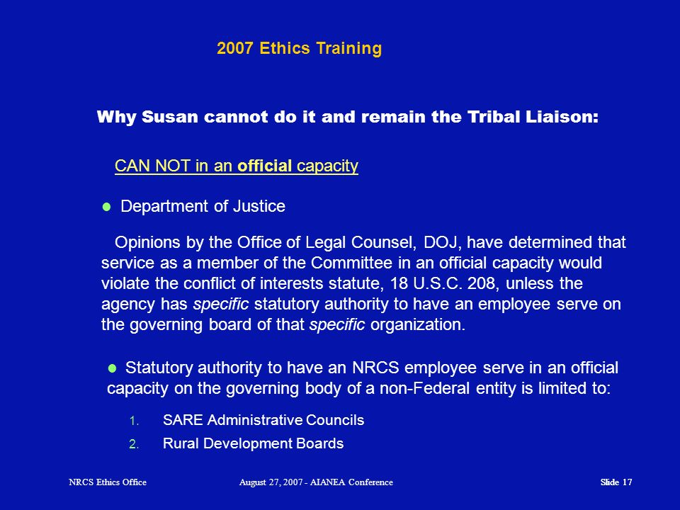 Why Susan cannot do it and remain the Tribal Liaison: