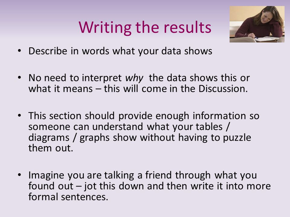 Writing the results Describe in words what your data shows