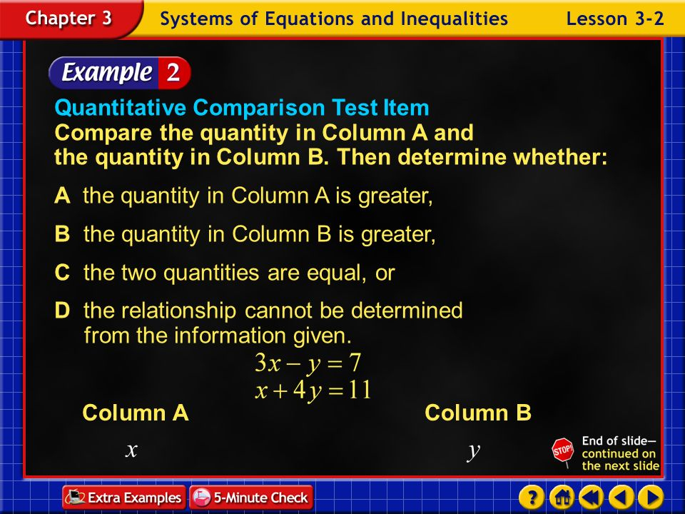A the quantity in Column A is greater,