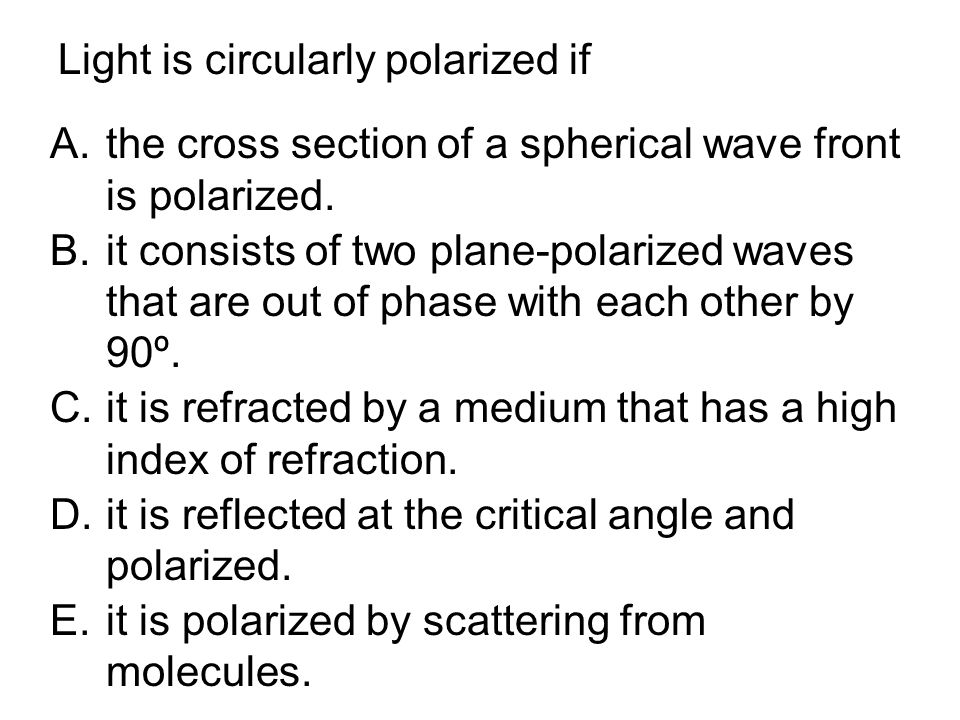 Light is circularly polarized if