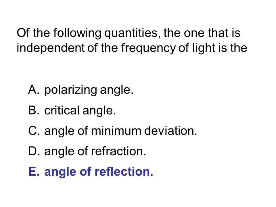 Of the following quantities, the one that is independent of the frequency of light is the