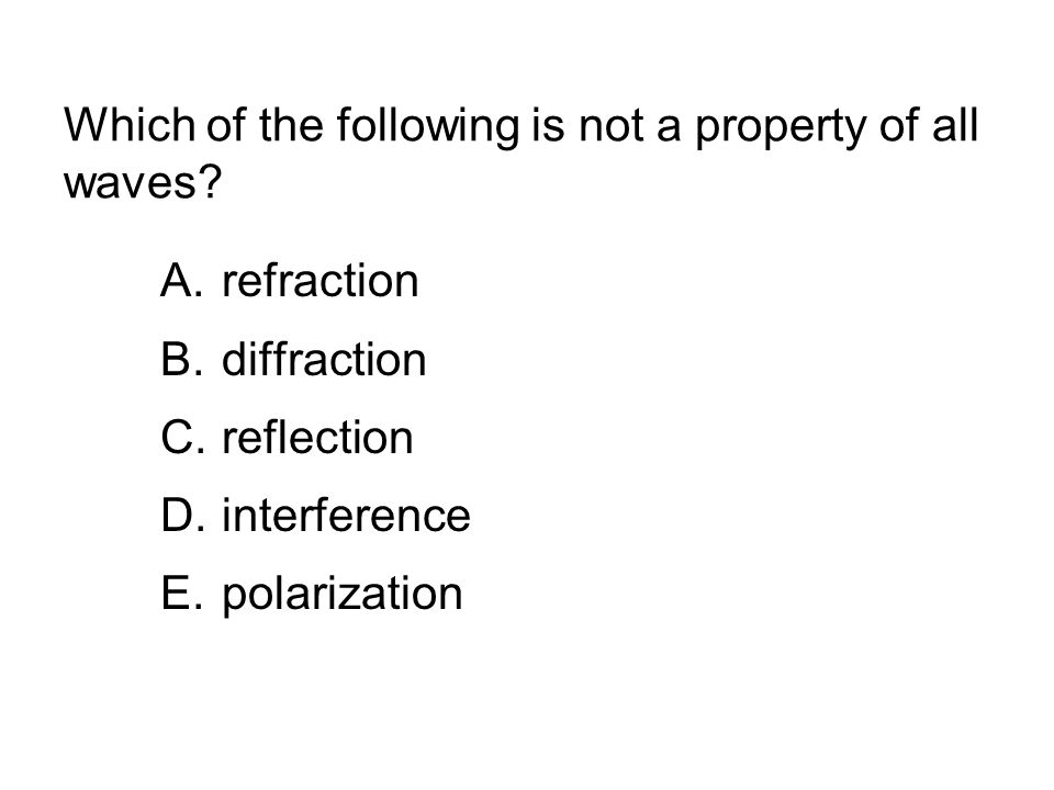 Which of the following is not a property of all waves