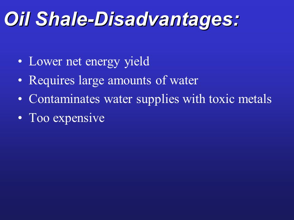 Oil Shale-Disadvantages: