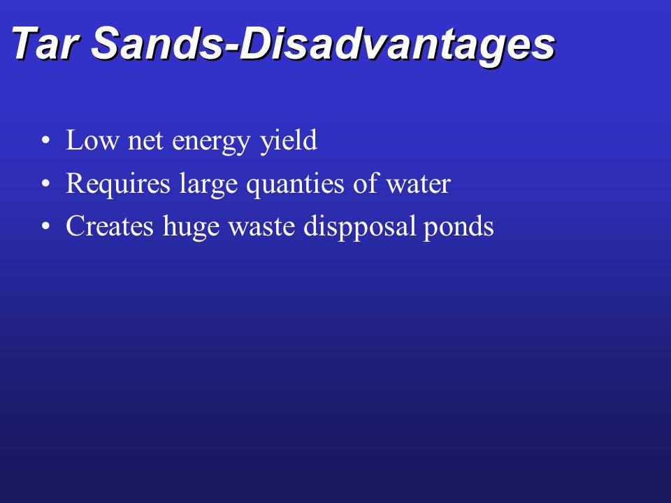 Tar Sands-Disadvantages
