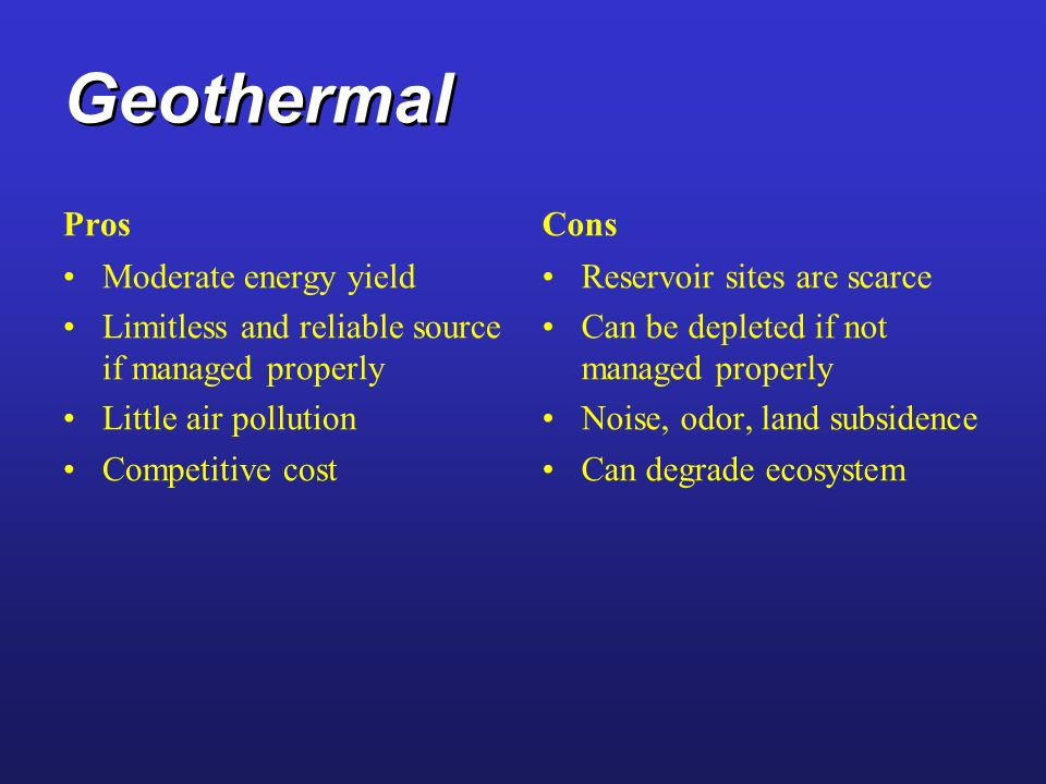 Geothermal Pros Cons Moderate energy yield