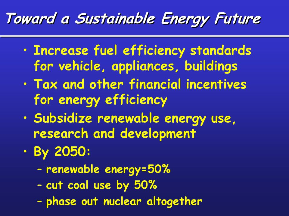 Toward a Sustainable Energy Future