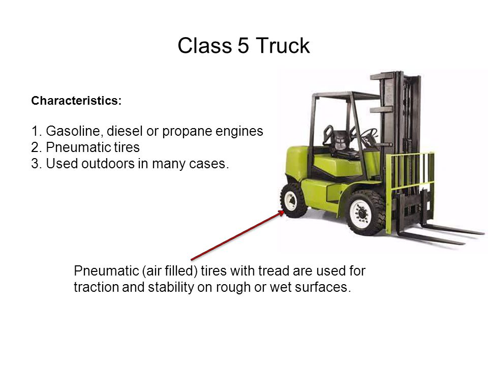 Class 5 Truck 1. Gasoline, diesel or propane engines