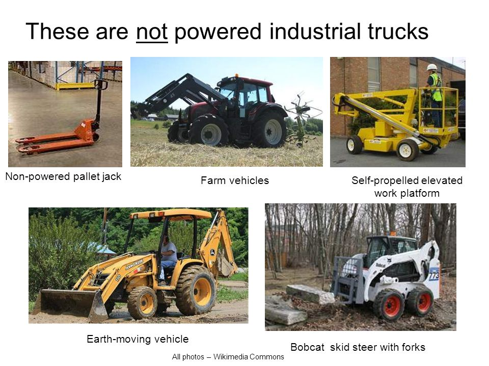 These are not powered industrial trucks