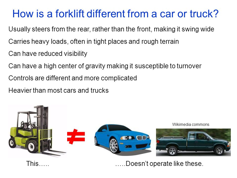 How is a forklift different from a car or truck