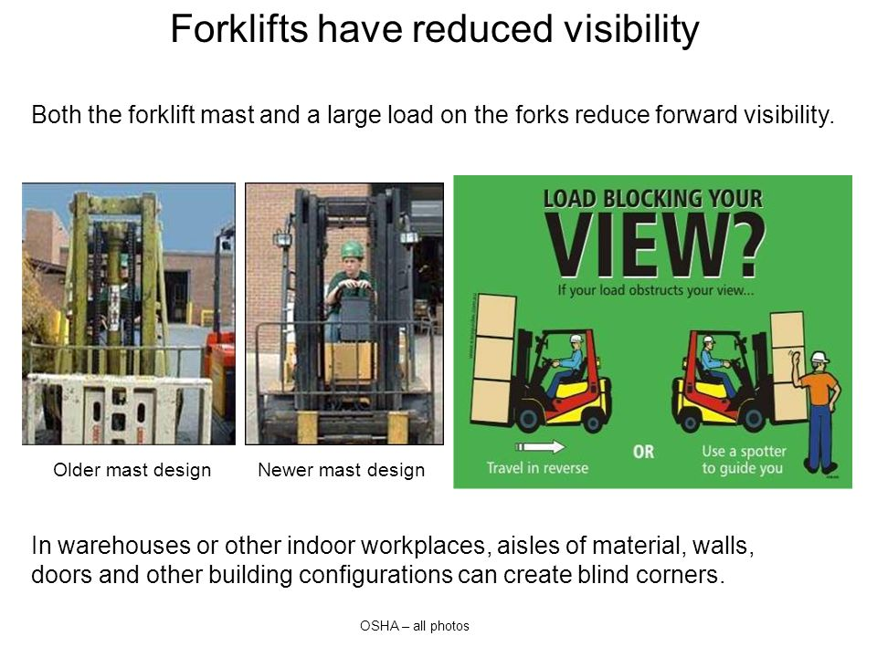 Forklifts have reduced visibility