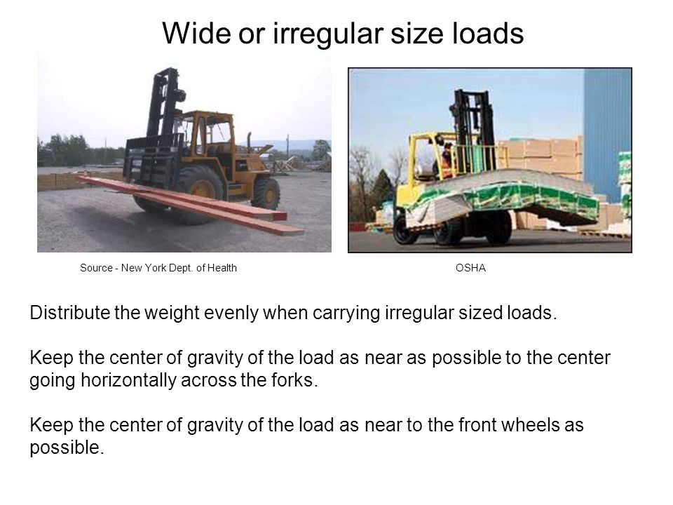 Wide or irregular size loads