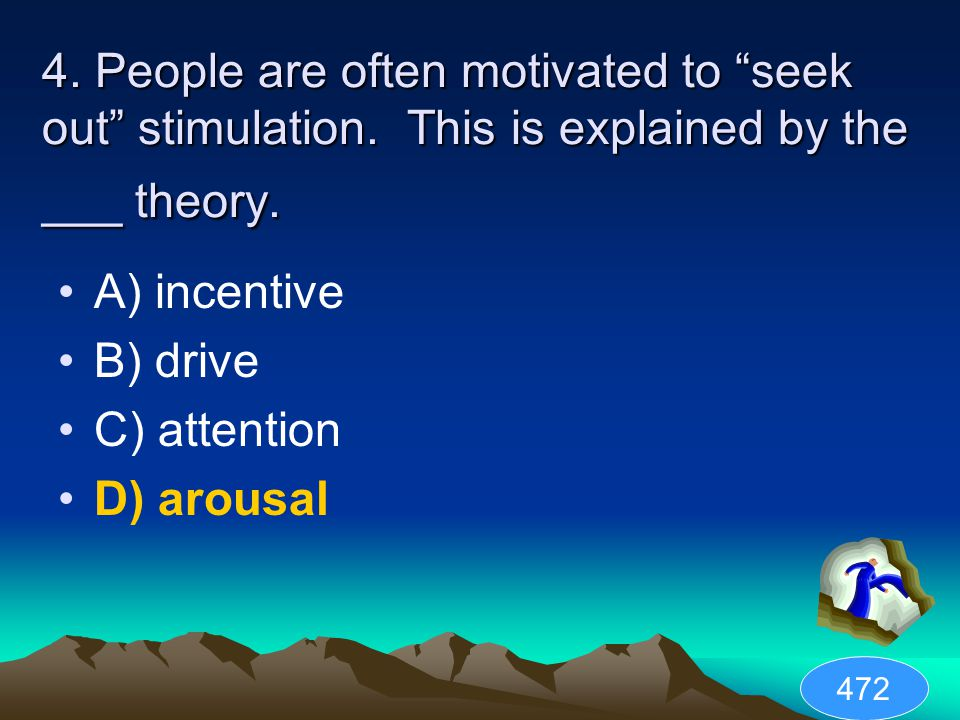 4. People are often motivated to seek out stimulation