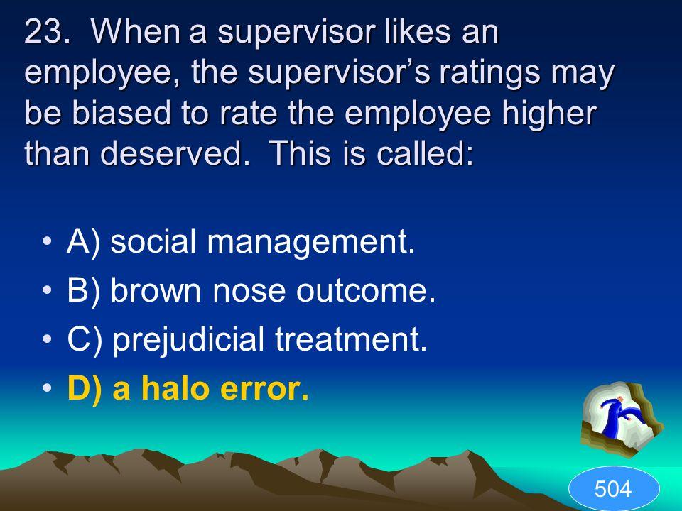C) prejudicial treatment. D) a halo error.