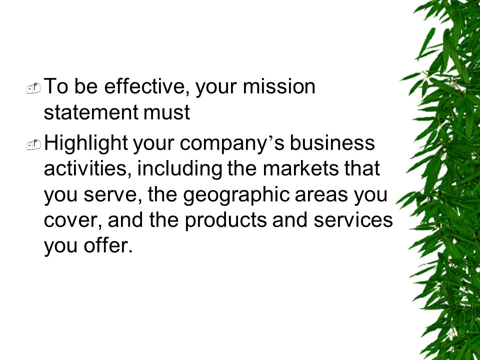 To be effective, your mission statement must