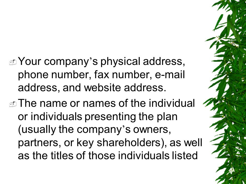 Your company's physical address, phone number, fax number, e-mail address, and website address.