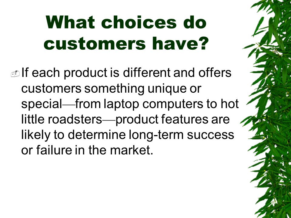 What choices do customers have