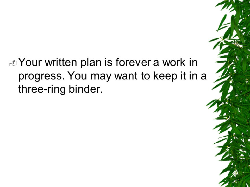 Your written plan is forever a work in progress