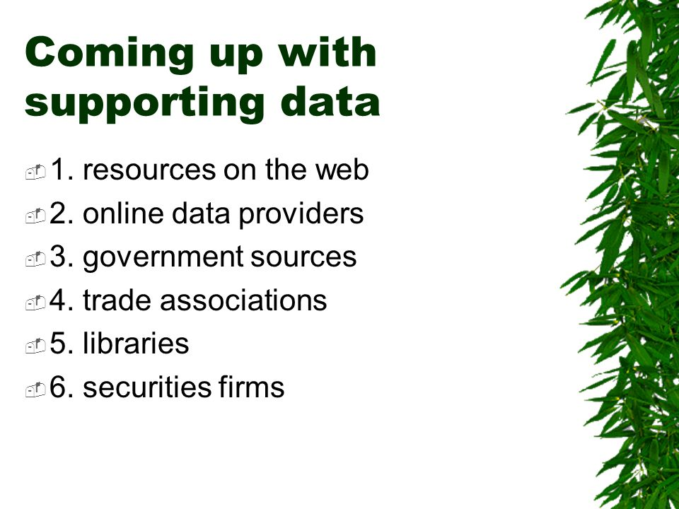 Coming up with supporting data