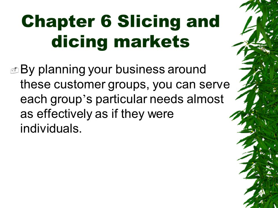 Chapter 6 Slicing and dicing markets