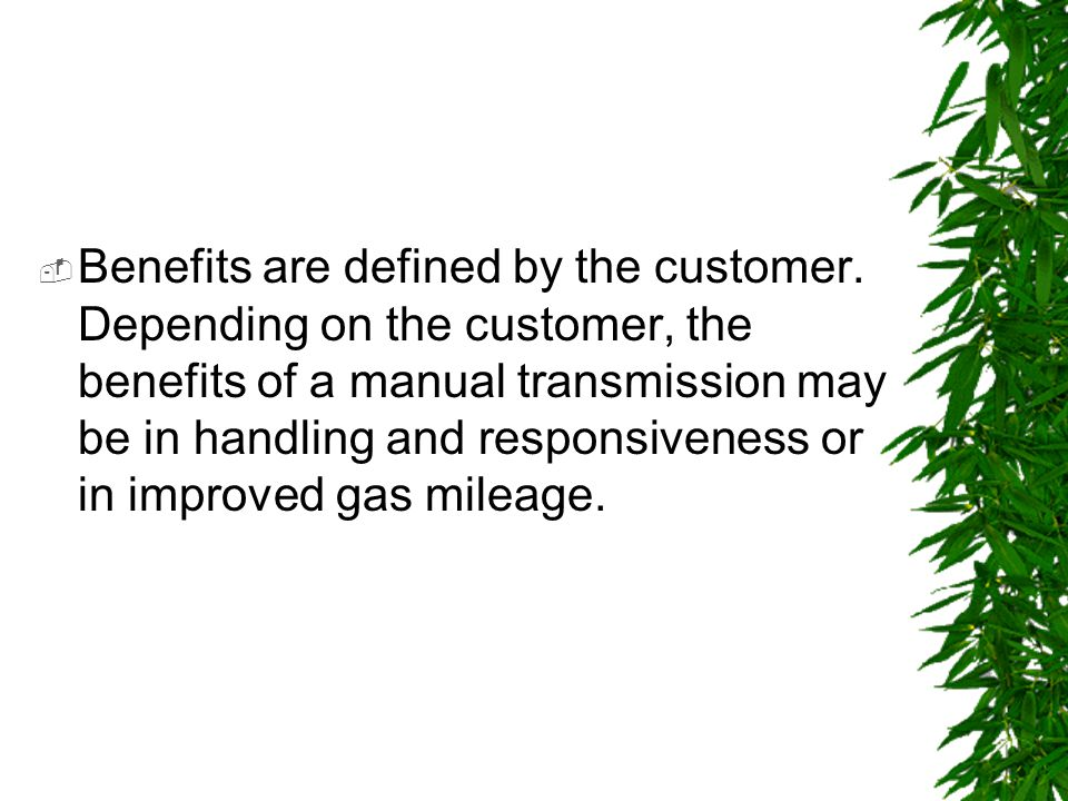 Benefits are defined by the customer