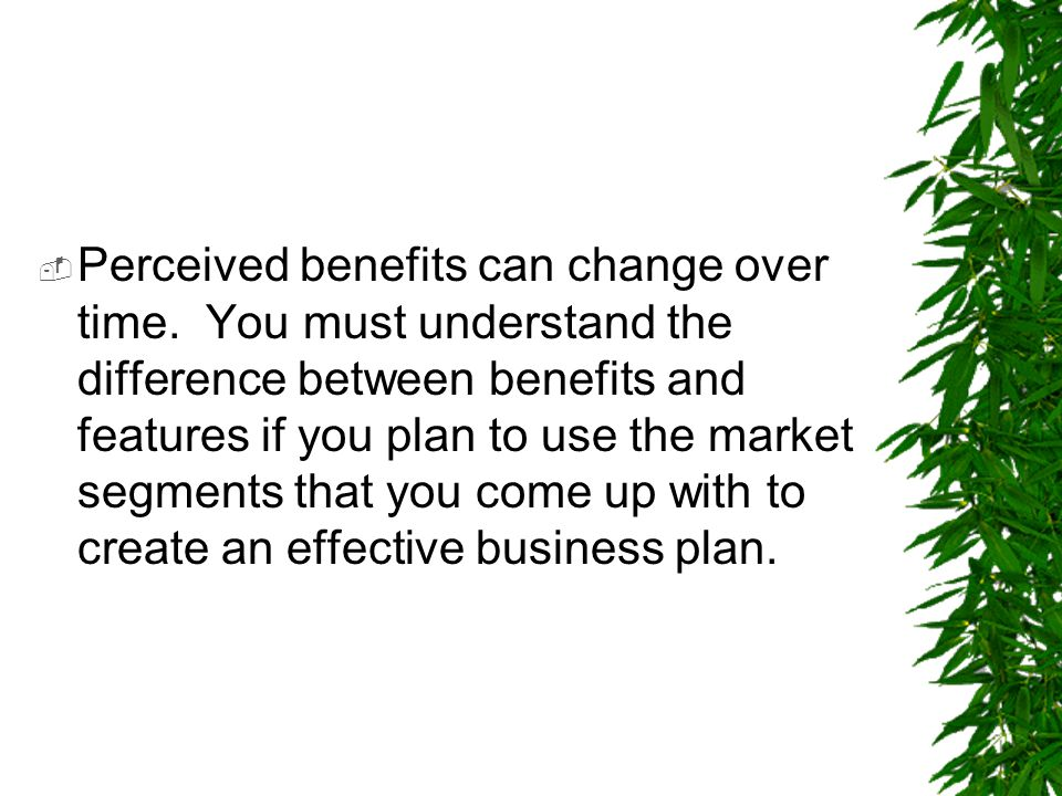 Perceived benefits can change over time