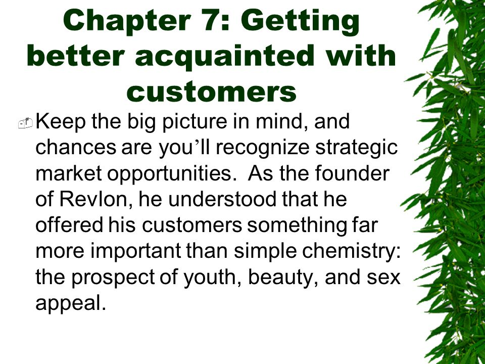 Chapter 7: Getting better acquainted with customers