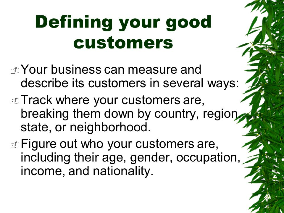Defining your good customers