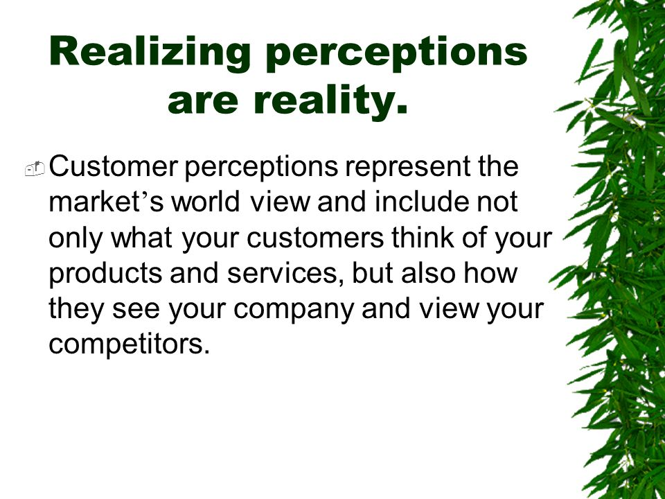 Realizing perceptions are reality.