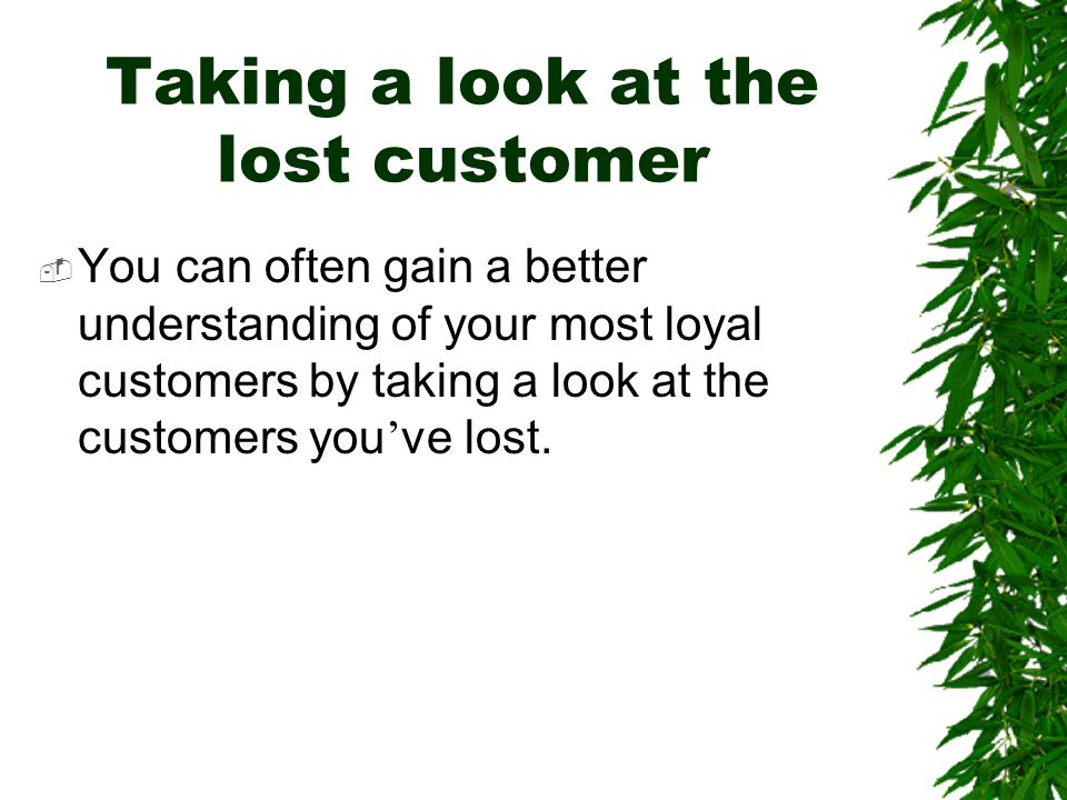 Taking a look at the lost customer