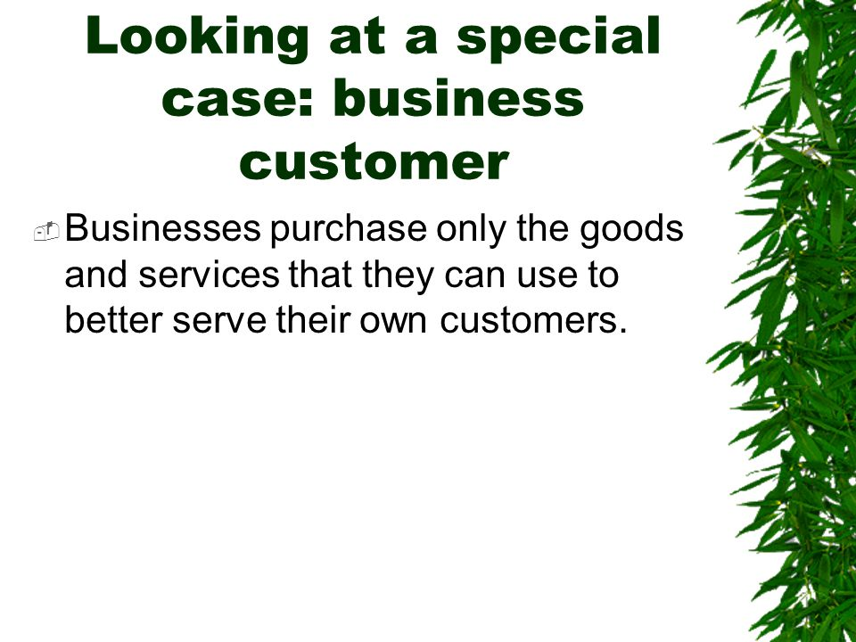 Looking at a special case: business customer