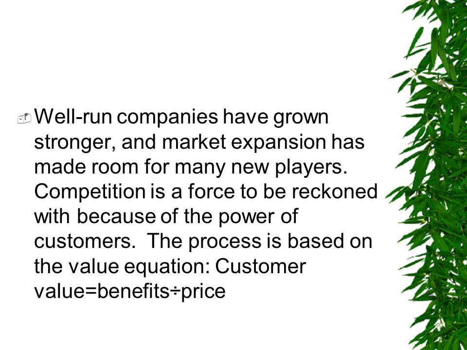 Well-run companies have grown stronger, and market expansion has made room for many new players.
