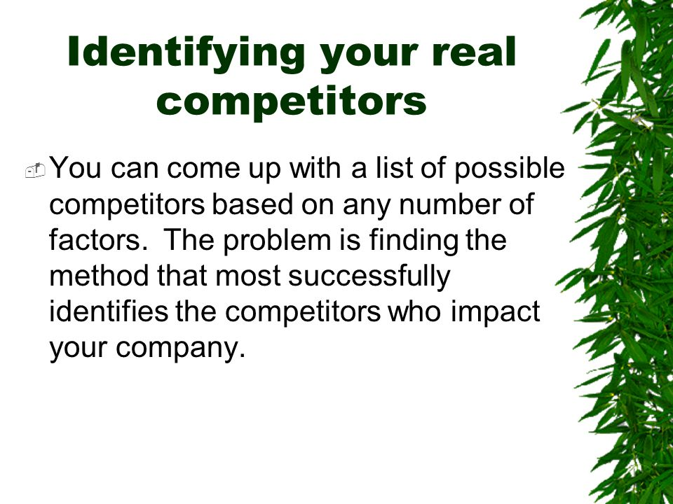 Identifying your real competitors