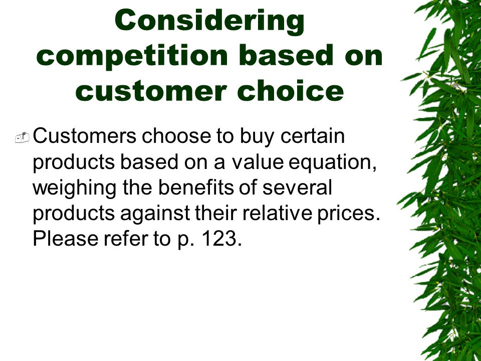 Considering competition based on customer choice