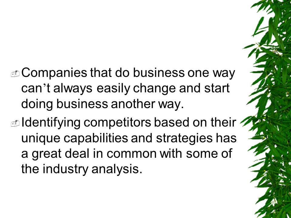 Companies that do business one way can't always easily change and start doing business another way.