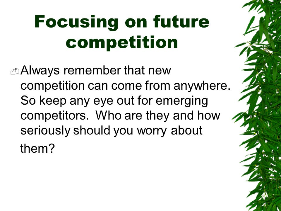 Focusing on future competition