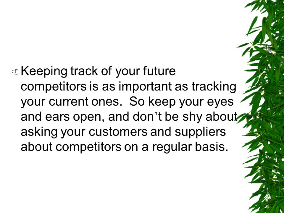 Keeping track of your future competitors is as important as tracking your current ones.
