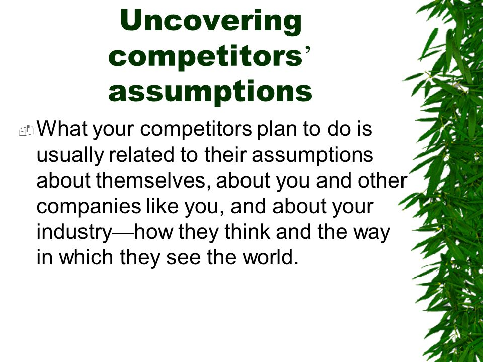 Uncovering competitors' assumptions
