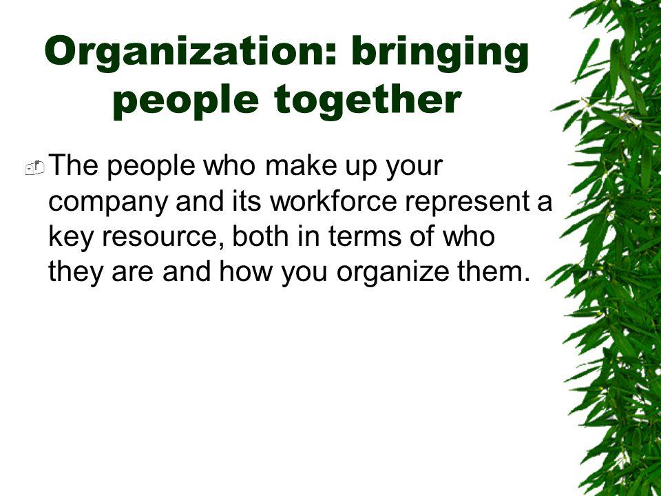 Organization: bringing people together