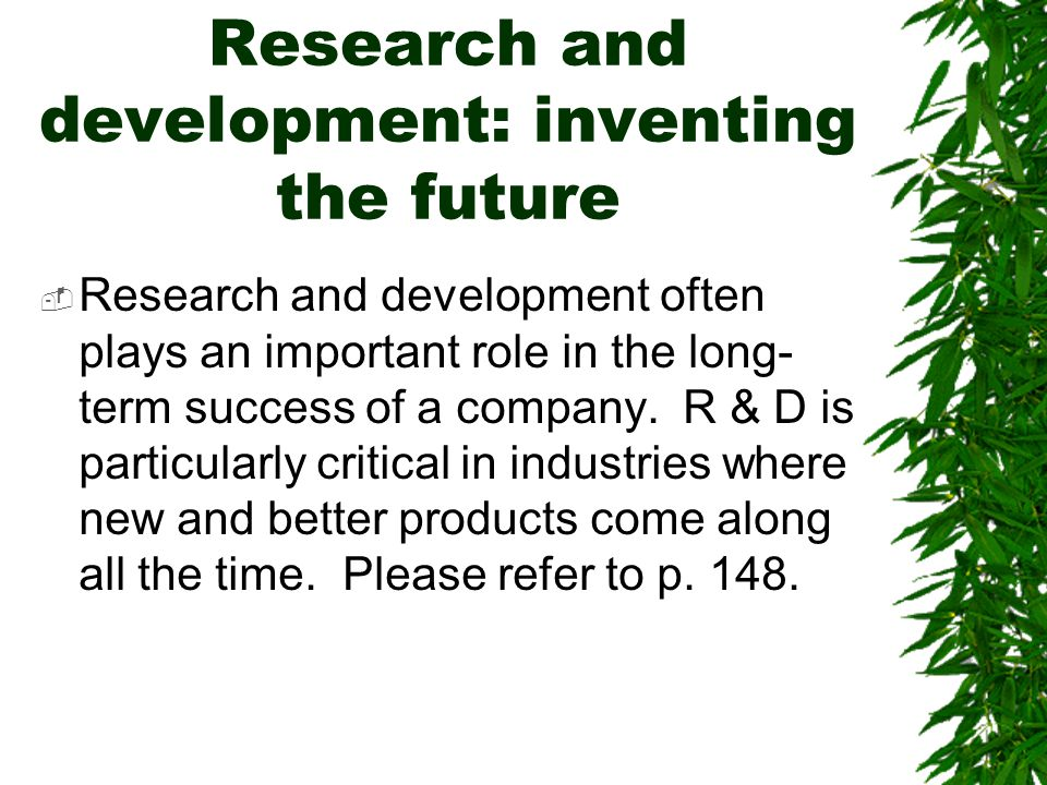 Research and development: inventing the future