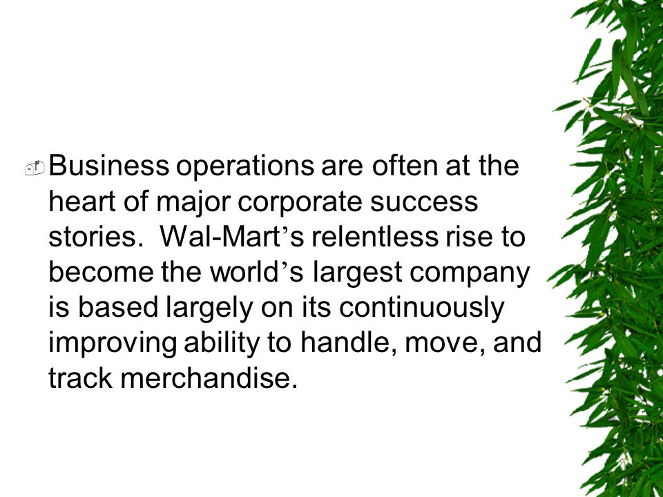 Business operations are often at the heart of major corporate success stories.