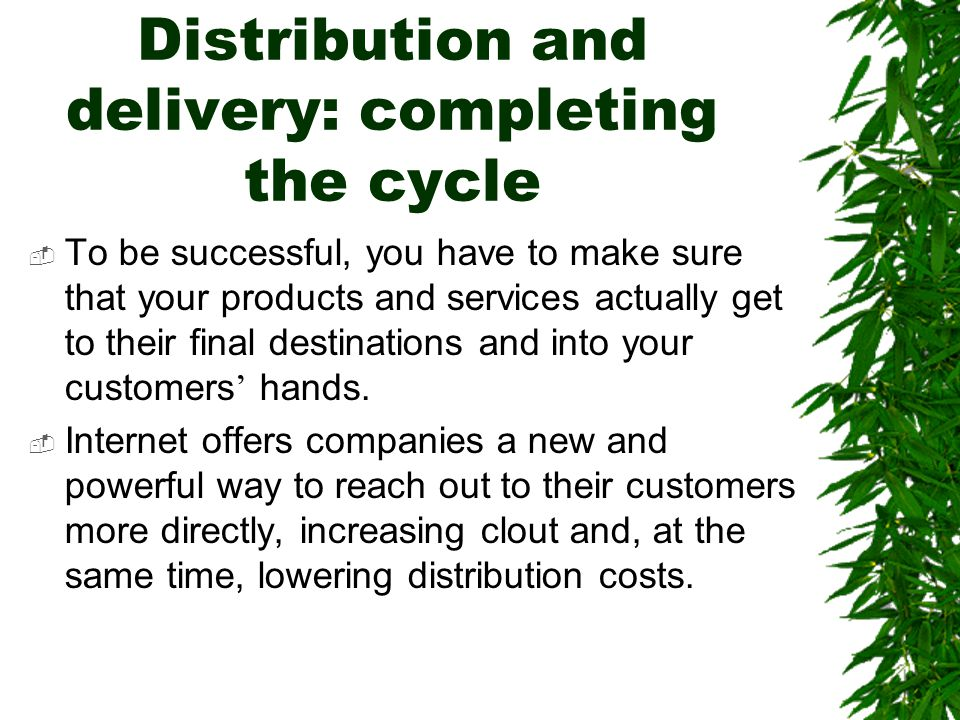 Distribution and delivery: completing the cycle