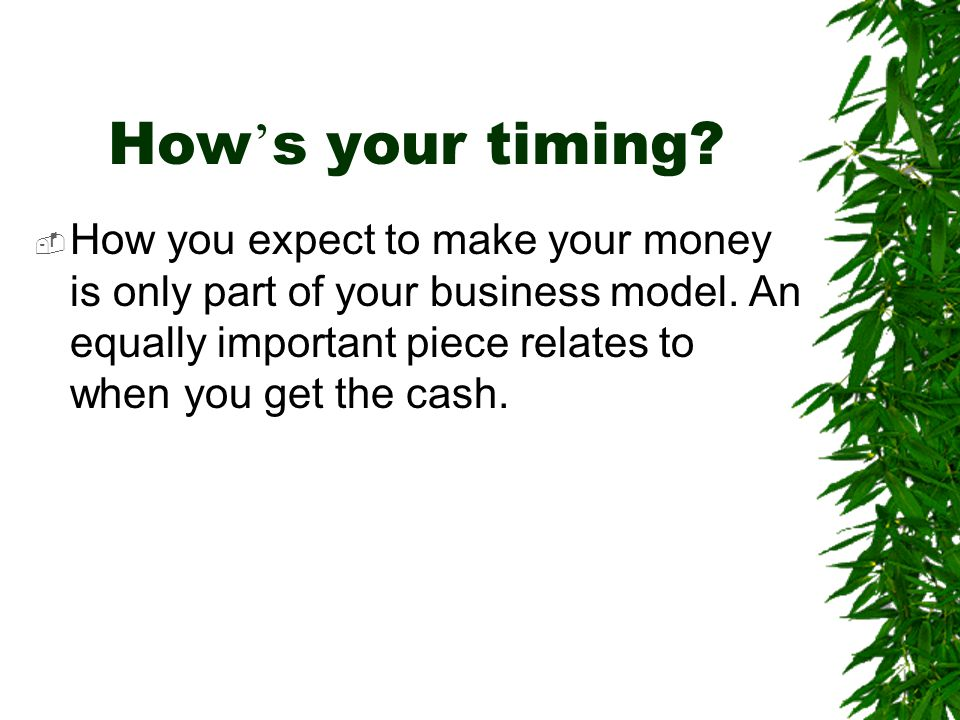 How's your timing