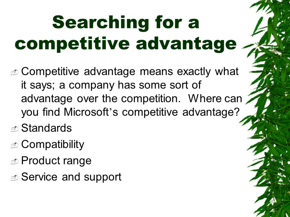 Searching for a competitive advantage