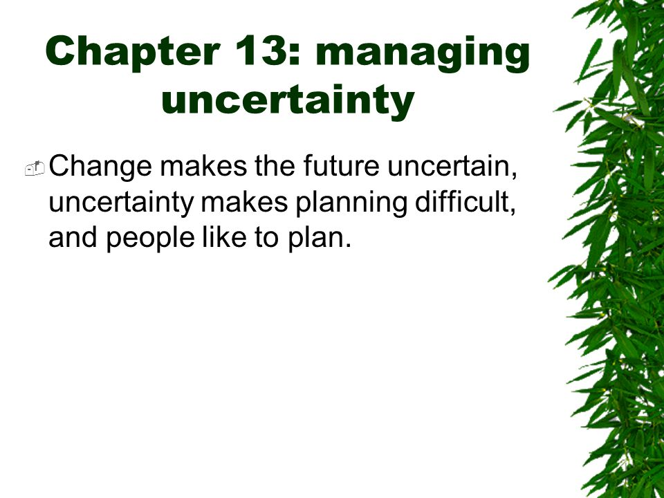 Chapter 13: managing uncertainty