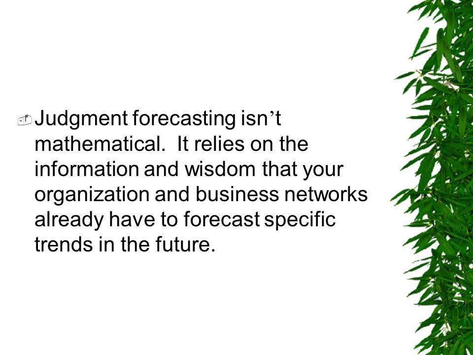 Judgment forecasting isn't mathematical