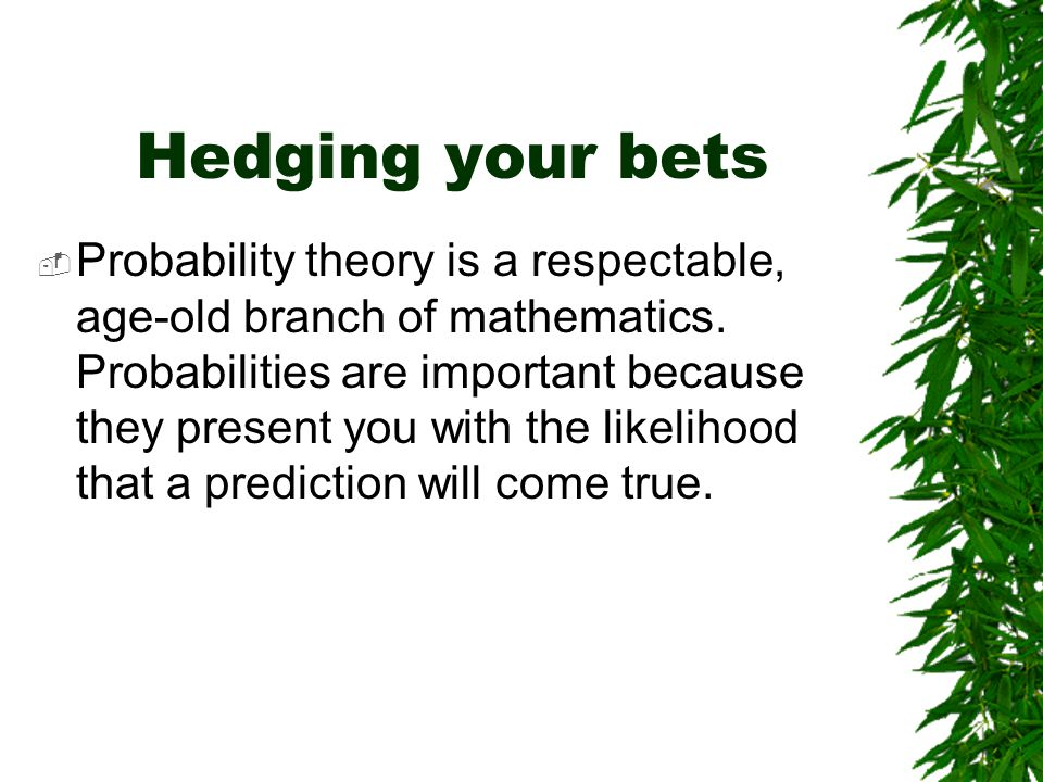 Hedging your bets