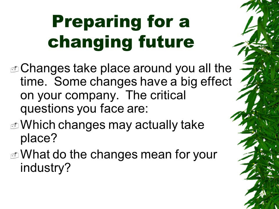 Preparing for a changing future
